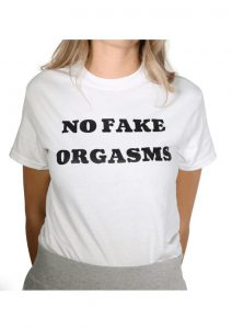 No Fake Orgasms T-Shirt - Size XM - White